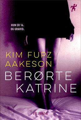 Kim Fupz Aakeson: Berørte Katrine