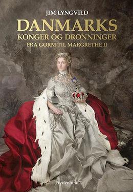 Danmarks konger og dronninger: fra Gorm til Margrethe II