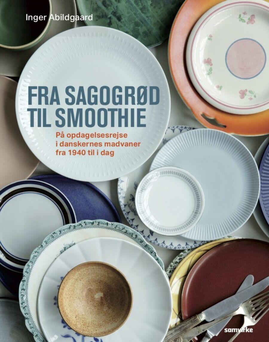 Fra sagogrød til smoothie: på opdagelsesrejse i danskernes madvaner fra 1940 til i dag