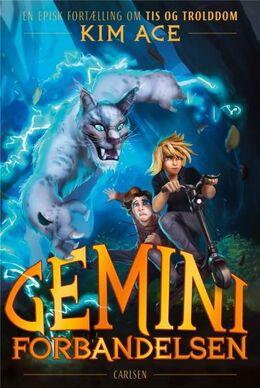 Kim Ace Nielsen: Geminiforbandelsen : en episk fortælling om tis og trolddom