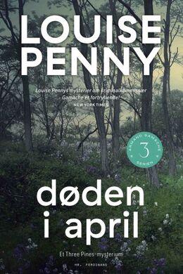 Louise Penny: Døden i april : kriminalroman