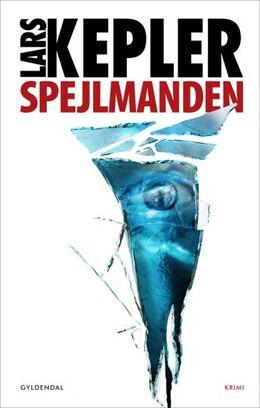 Lars Kepler: Spejlmanden : kriminalroman