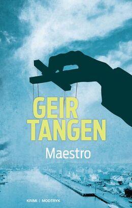 Geir Tangen (f. 1970): Maestro : kriminalroman