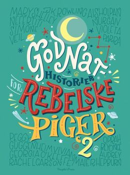 Elena Favilli, Francesca Cavallo: Godnathistorier for rebelske piger 2