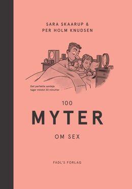 Sara Skaarup, Per Holm Knudsen: 100 myter om sex