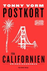 Tonny Vorm: Postkort fra Californien – erindringsroman