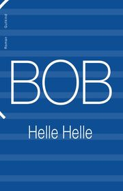 Helle Helle: Bob : roman