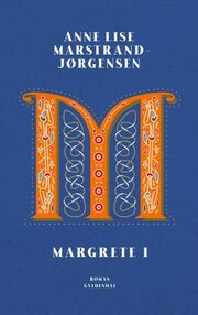 Anne Lise Marstrand-Jørgensen: Margrete I : roman